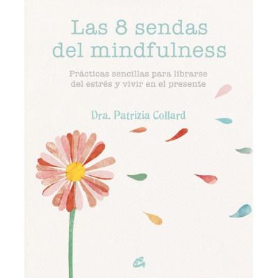 Las 8 sendas del mindfulness - Patrizia Collard