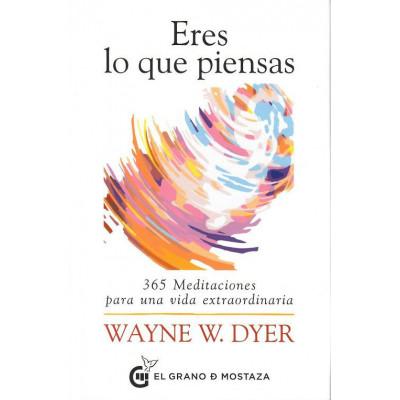 Eres lo que piensas- Dr. Wayne W. dyer