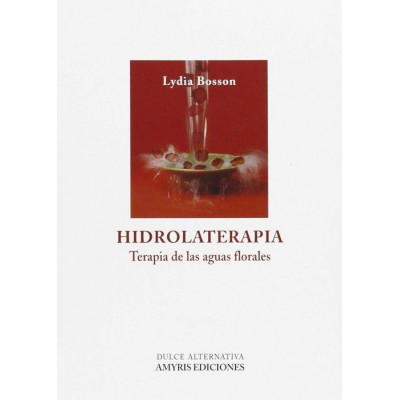 HIDROLATERAPIA - terapia de las aguas florales - Lydia Bosson
