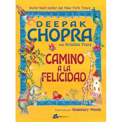 Camino a la felicidad - Deepak Chopra