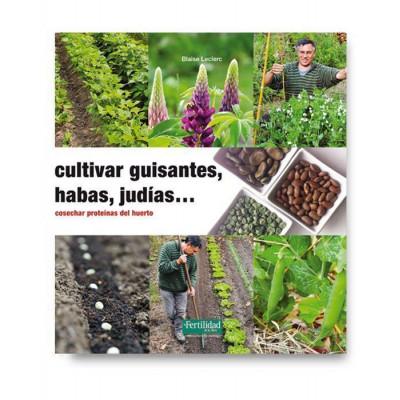 Cultivar guisantes, habas, judías...-  Blaise Leclerc