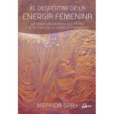 El despertar de la energía femenina - Miranda Gray