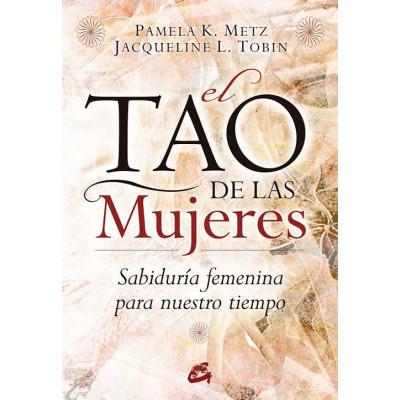 El tao de las mujeres - Pamela K. Metz y Jacqueline L. Tobin
